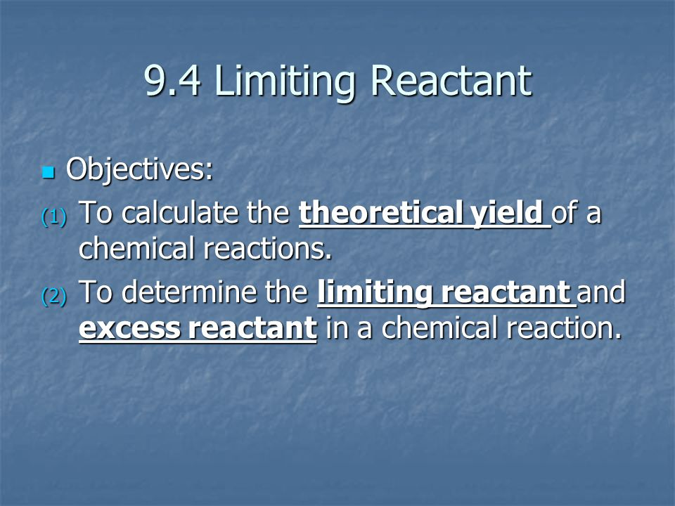 9.4 Limiting Reactant Objectives:
