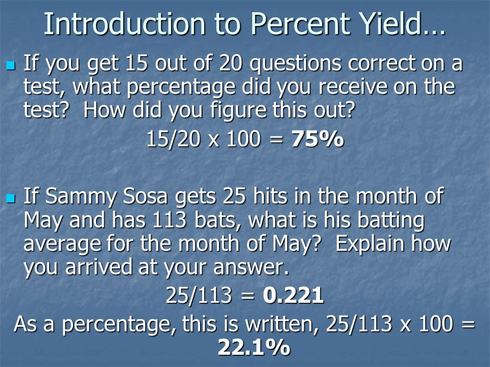 Introduction to Percent Yield…