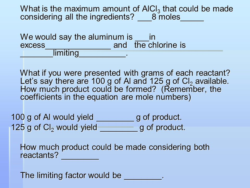 What is the maximum amount of AlCl3 that could be made considering all the ingredients ___8 moles_____