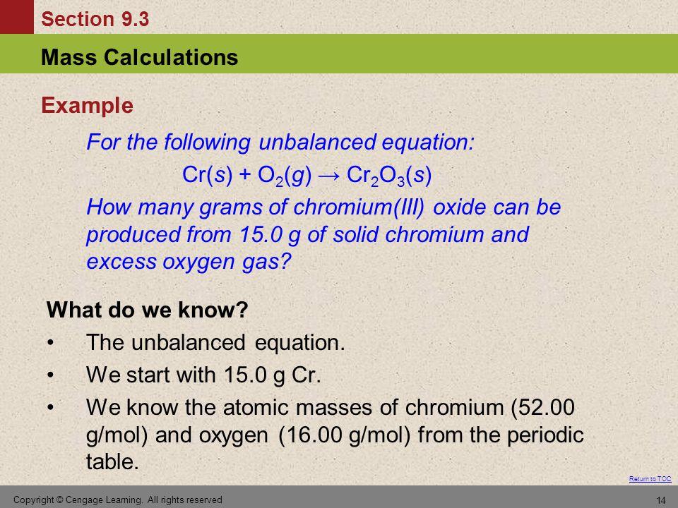 For the following unbalanced equation: Cr(s) + O2(g) → Cr2O3(s)