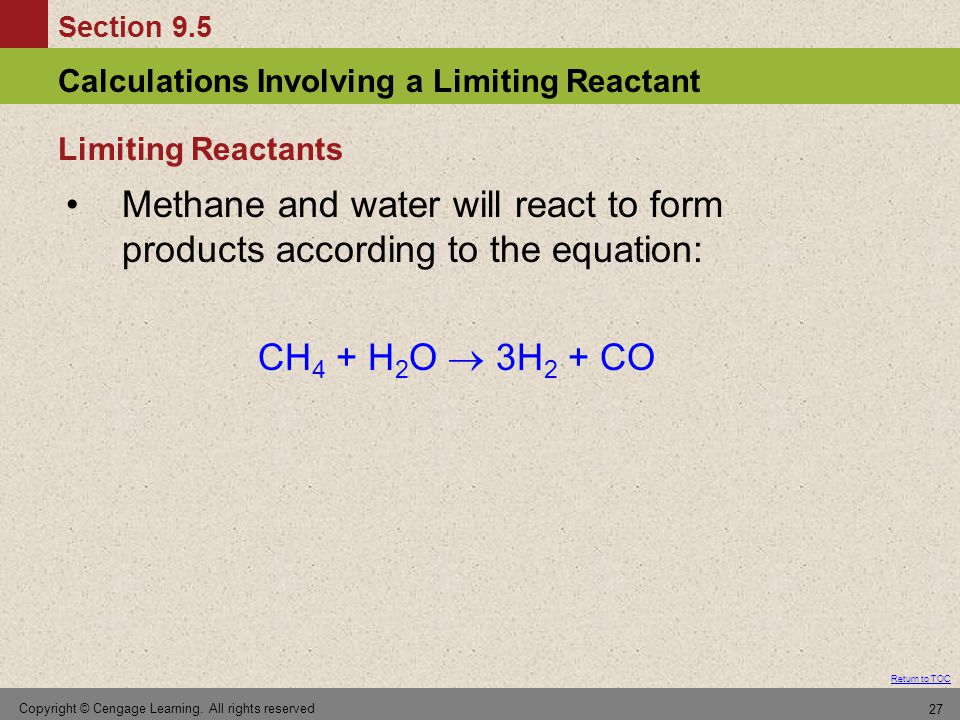 Limiting Reactants Methane and water will react to form products according to the equation: CH4 + H2O  3H2 + CO.