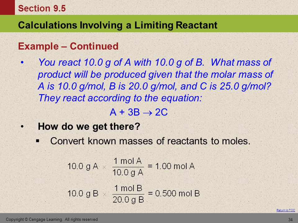 Convert known masses of reactants to moles.
