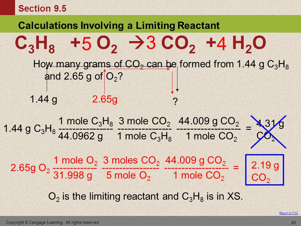 5 3. 4. C3H8 + O2  CO2 + H2O. How many grams of CO2 can be formed from 1.44 g C3H8 and 2.65 g of O2