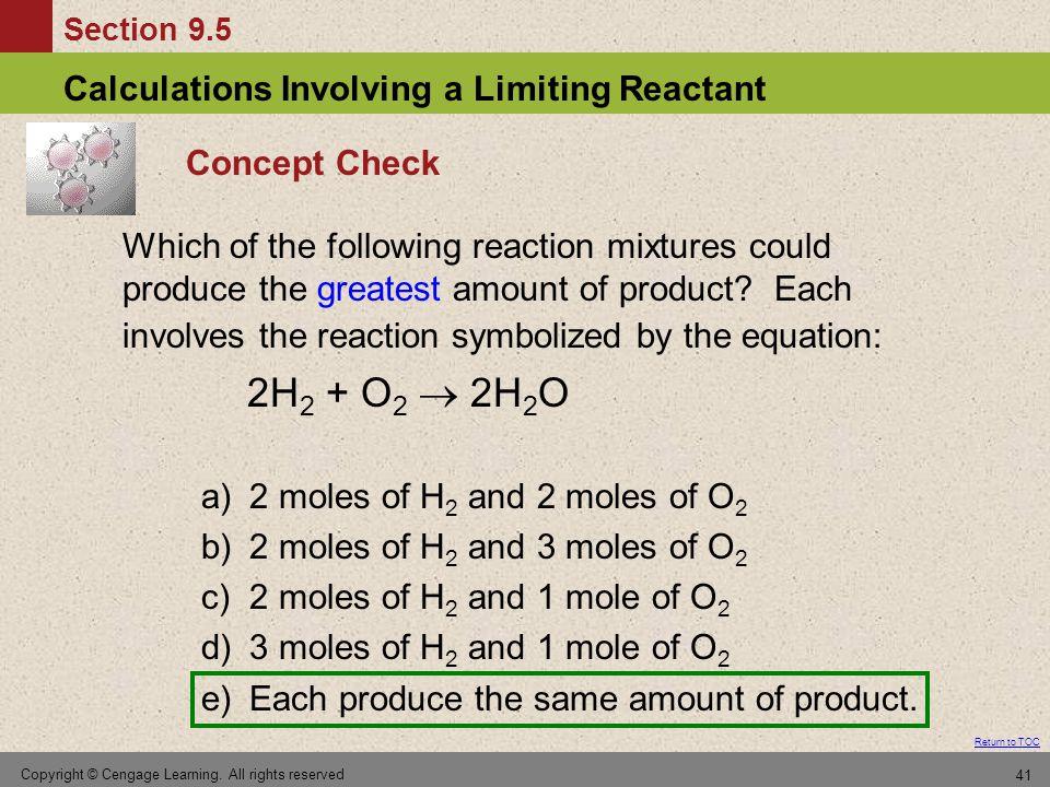 a) 2 moles of H2 and 2 moles of O2 2 moles of H2 and 3 moles of O2