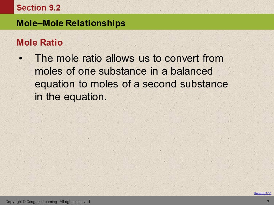 Mole Ratio The mole ratio allows us to convert from moles of one substance in a balanced equation to moles of a second substance in the equation.