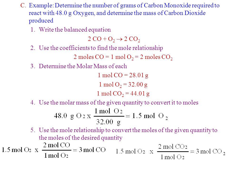 2 moles CO = 1 mol O2 = 2 moles CO2
