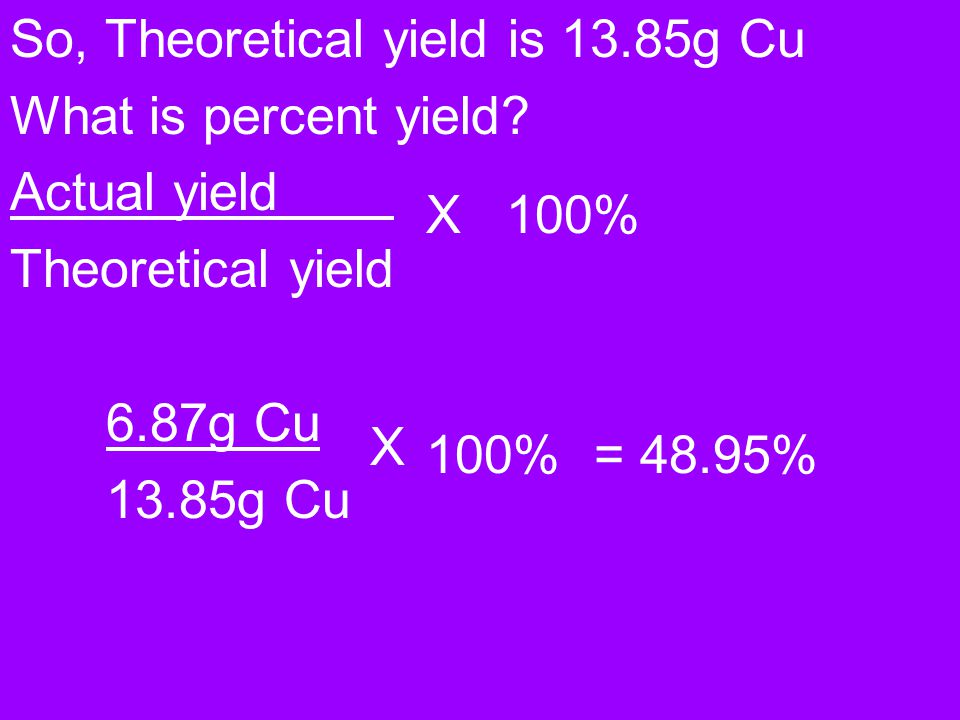 So, Theoretical yield is 13.85g Cu