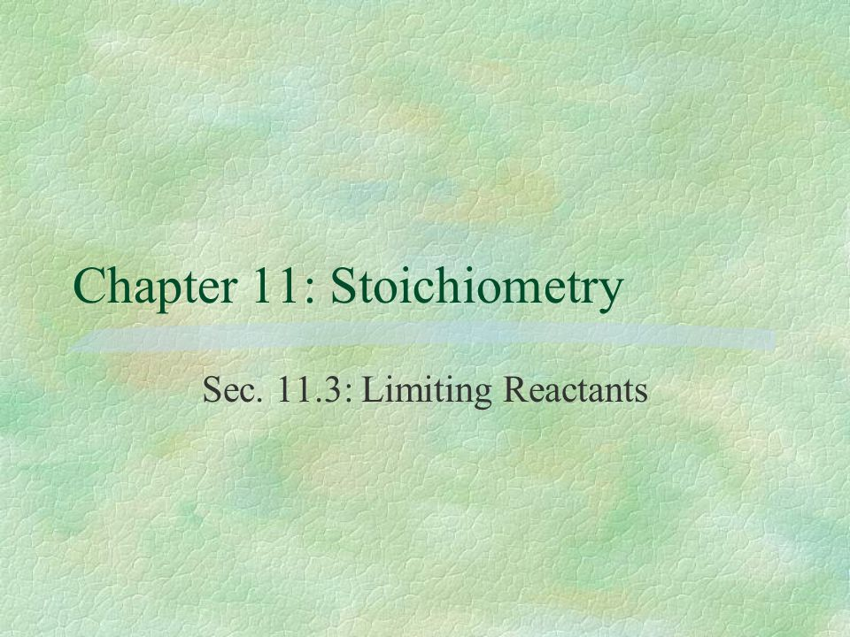 Chapter 11: Stoichiometry