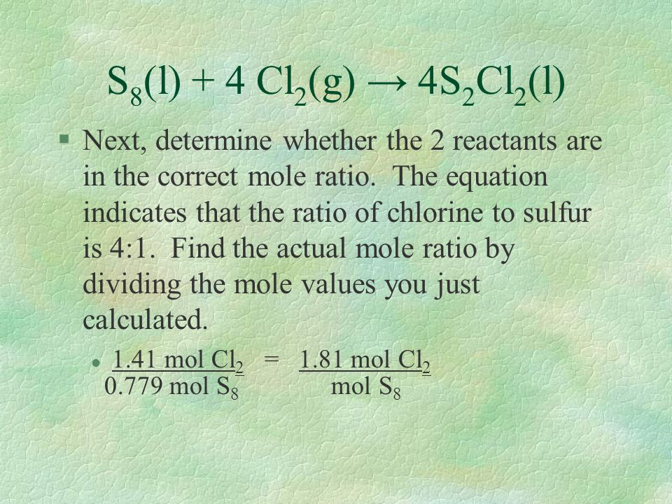 S8(l) + 4 Cl2(g) → 4S2Cl2(l)