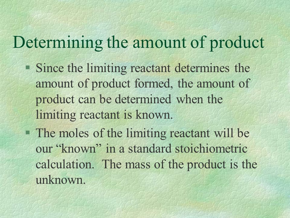 Determining the amount of product