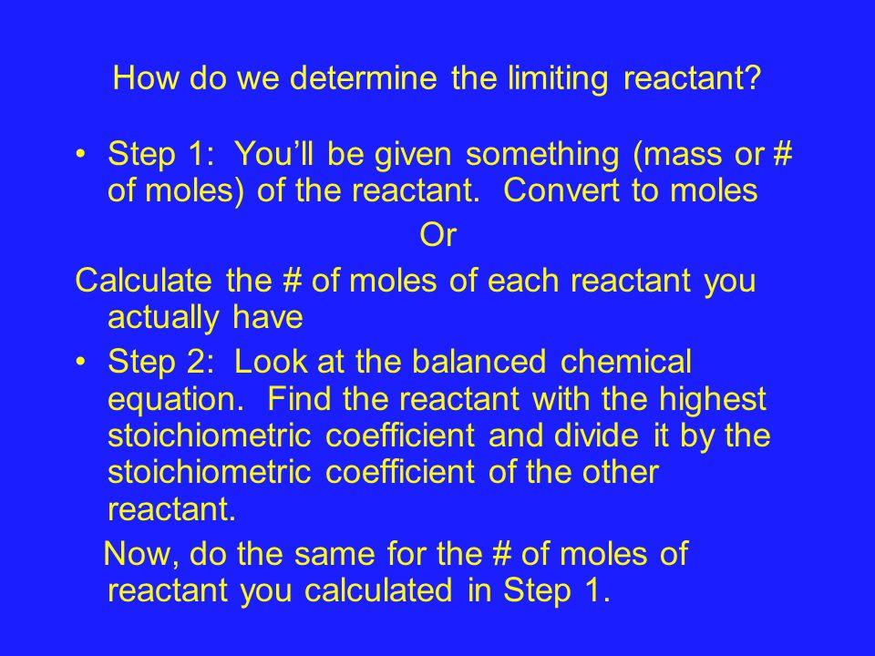 How do we determine the limiting reactant