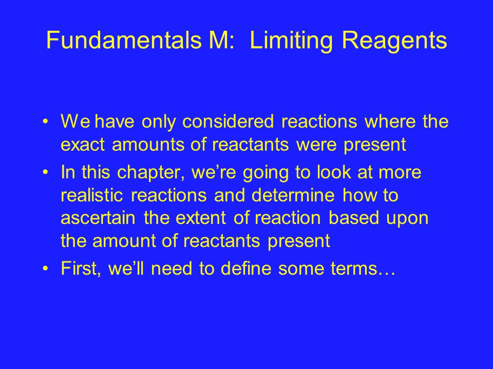 Fundamentals M: Limiting Reagents