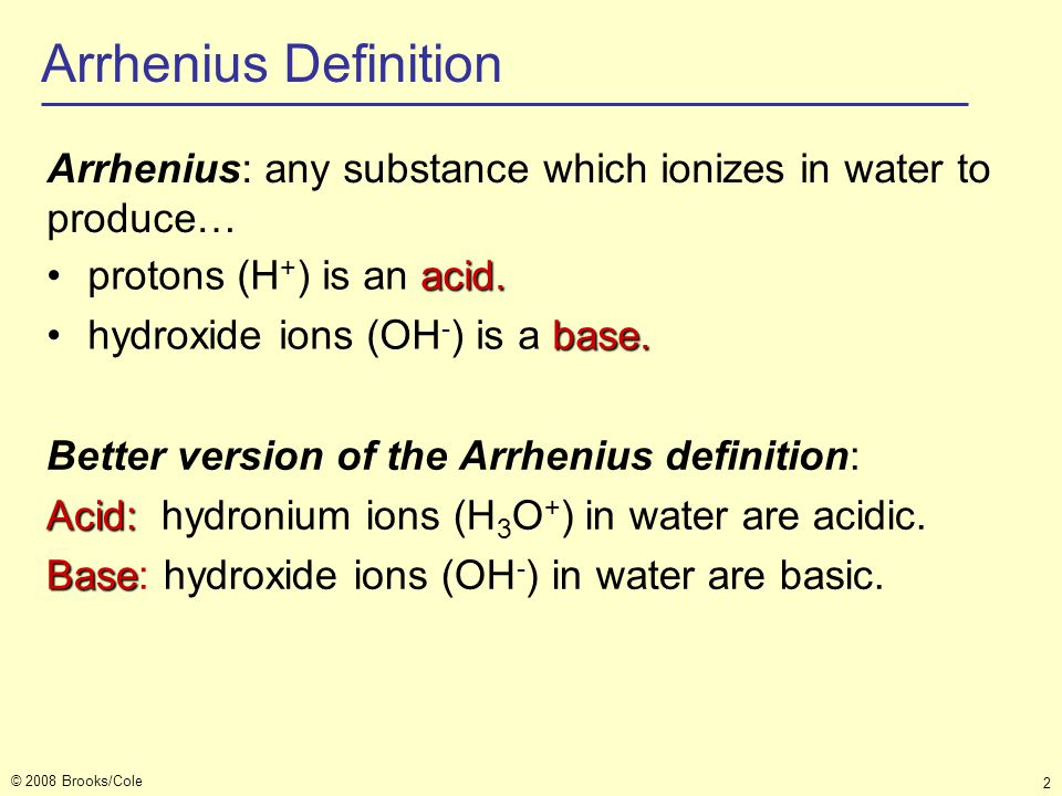 Arrhenius Definition Arrhenius: any substance which ionizes in water to produce… protons (H+) is an acid.