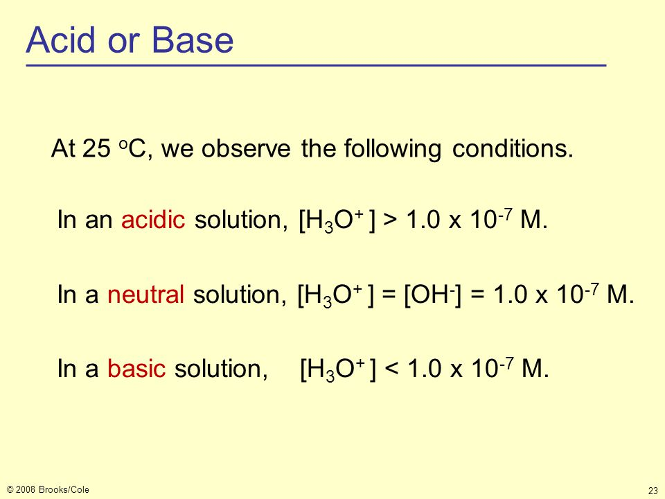Acid or Base At 25 oC, we observe the following conditions.