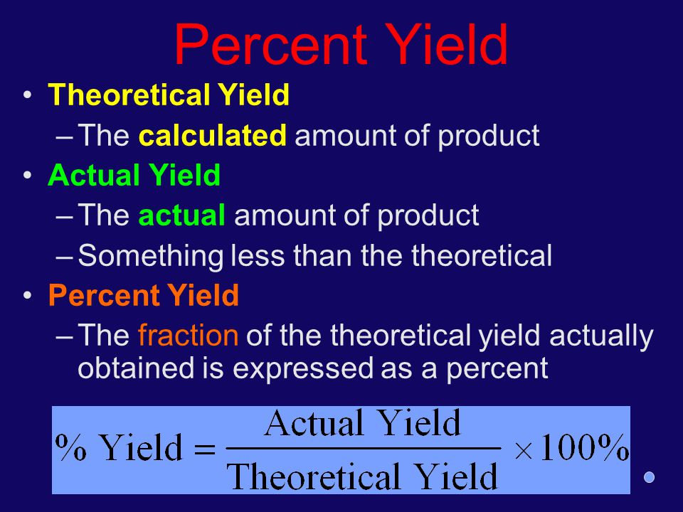 Percent Yield Theoretical Yield The calculated amount of product