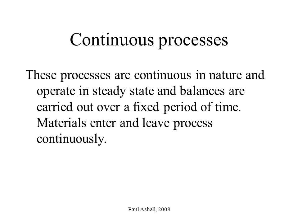 Continuous processes