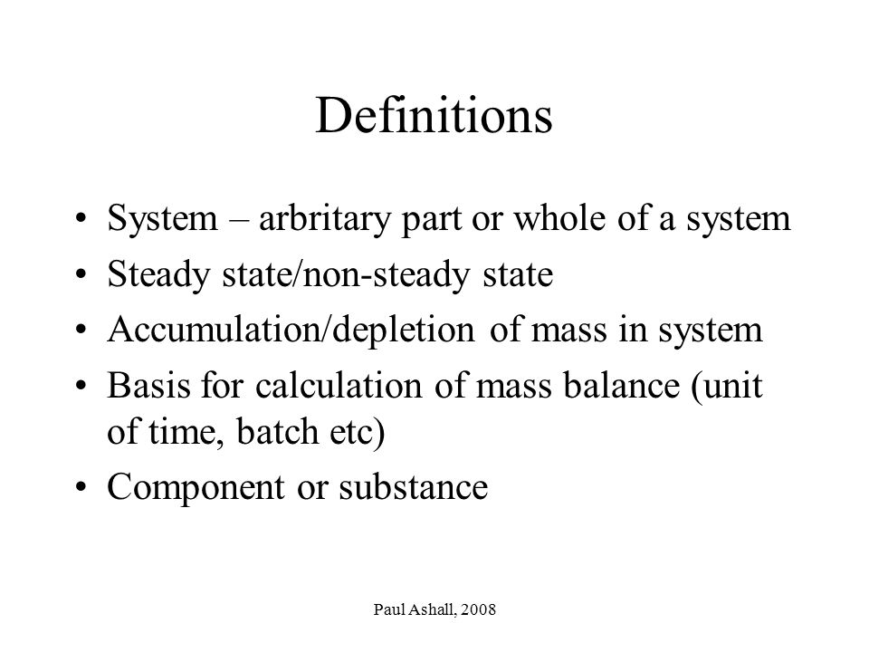 Definitions System – arbritary part or whole of a system