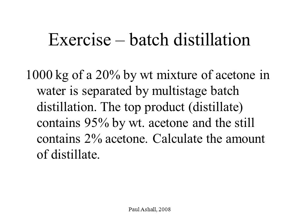 Exercise – batch distillation