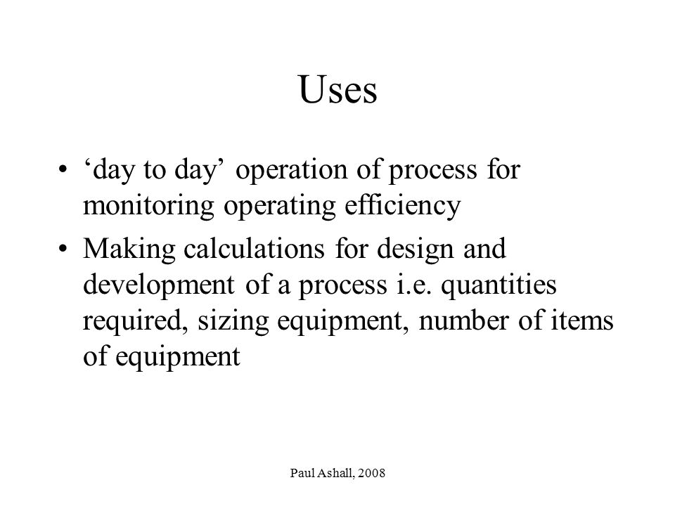 Uses 'day to day' operation of process for monitoring operating efficiency.