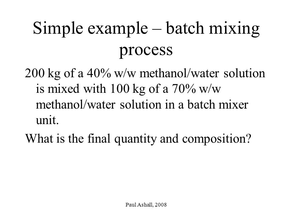 Simple example – batch mixing process
