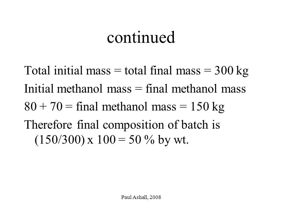 continued Total initial mass = total final mass = 300 kg