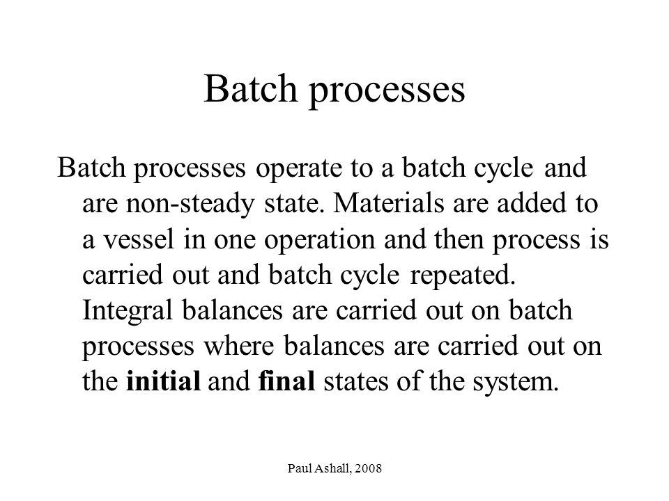 Batch processes