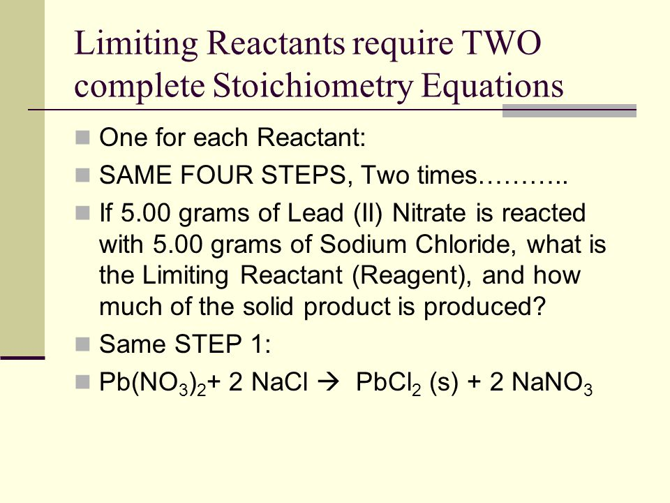 Limiting Reactants require TWO complete Stoichiometry Equations