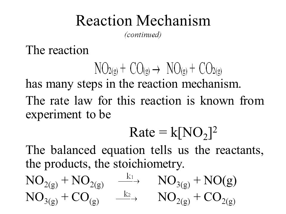 Reaction Mechanism (continued)