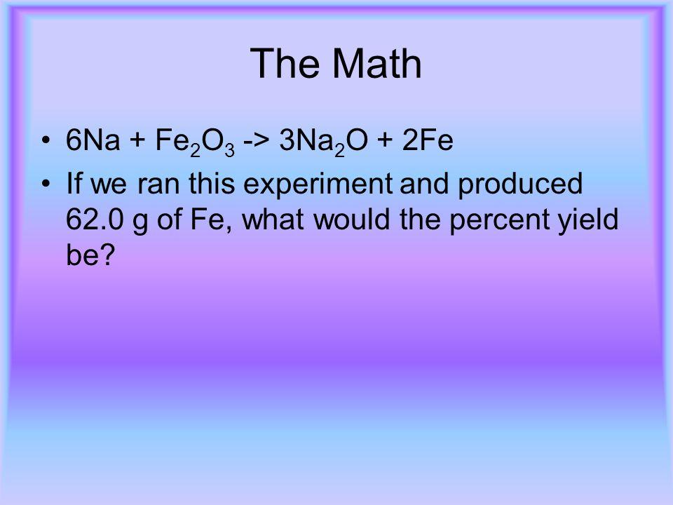 The Math 6Na + Fe2O3 -> 3Na2O + 2Fe
