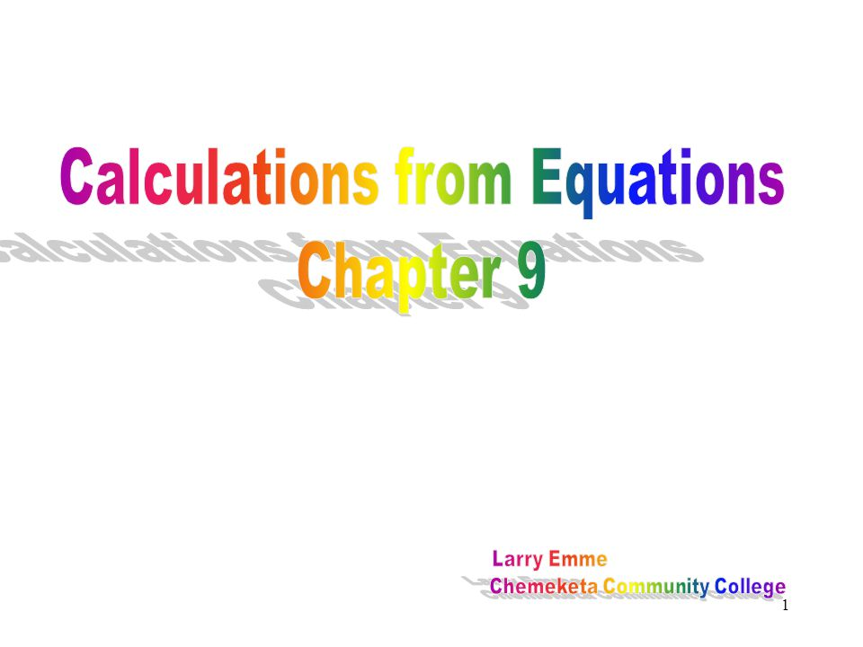 Calculations from Equations Chapter 9
