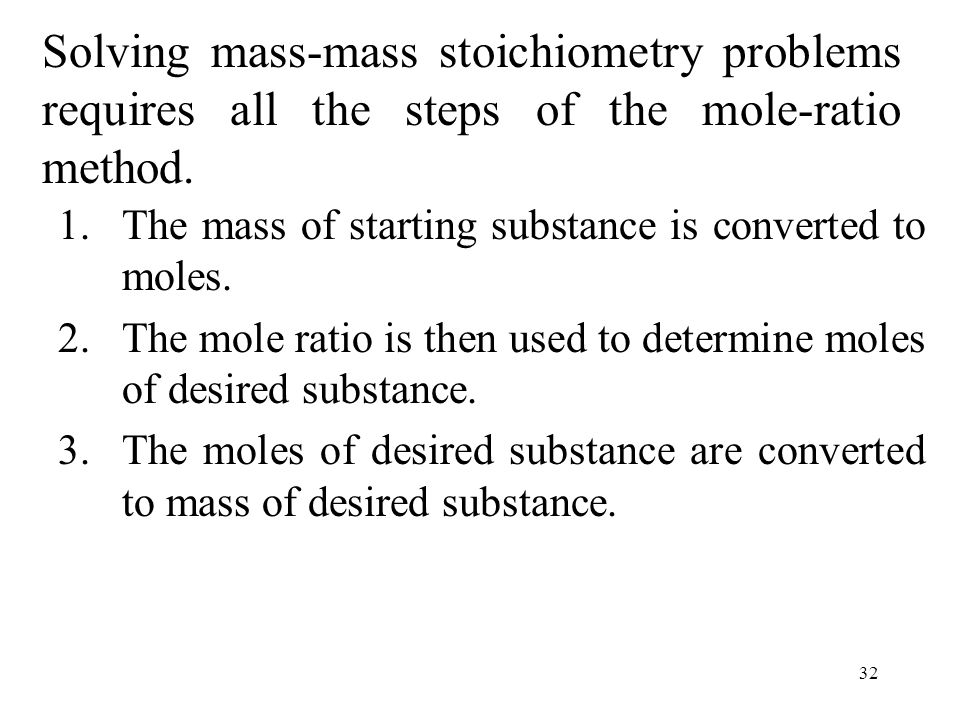 Solving mass-mass stoichiometry problems requires all the steps of the mole-ratio method.