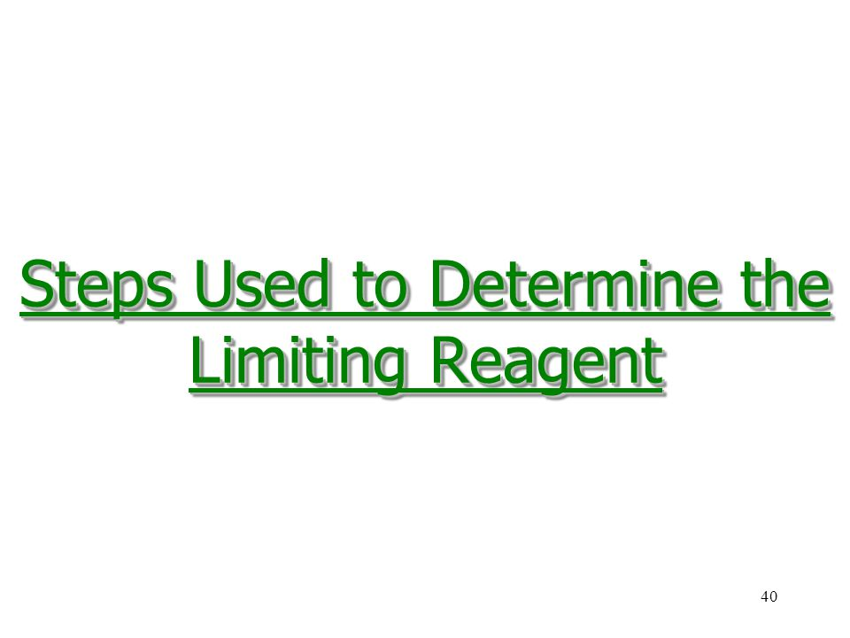Steps Used to Determine the Limiting Reagent