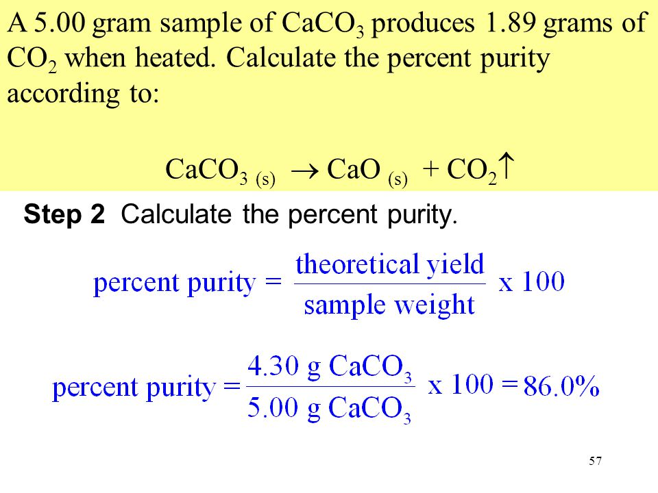 A 5. 00 gram sample of CaCO3 produces 1. 89 grams of CO2 when heated