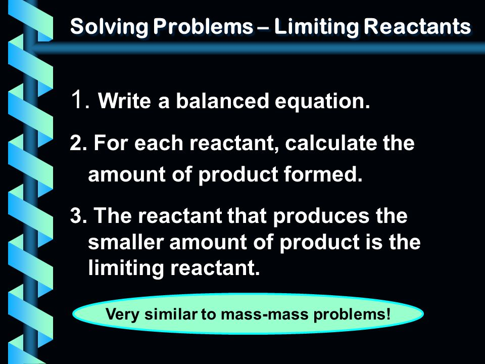 Solving Problems – Limiting Reactants