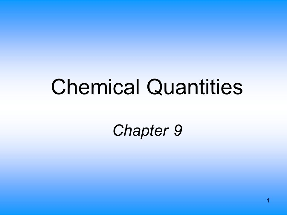 Chemical Quantities Chapter 9