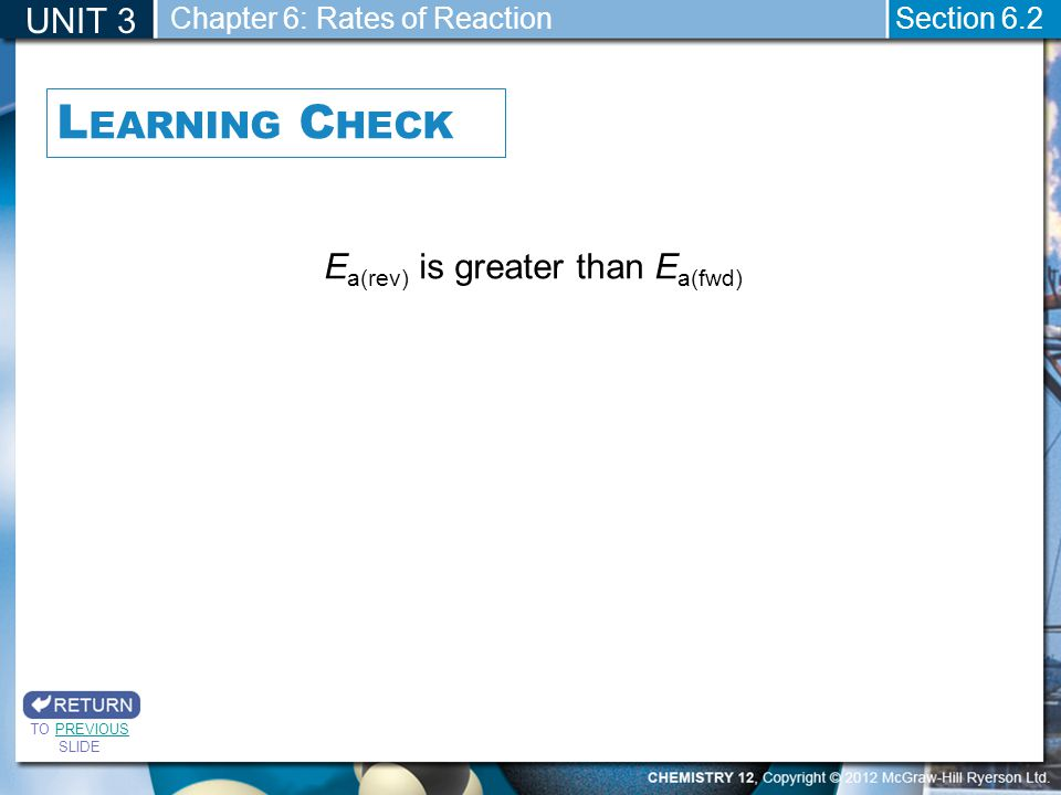 Learning Check UNIT 3 Ea(rev) is greater than Ea(fwd)