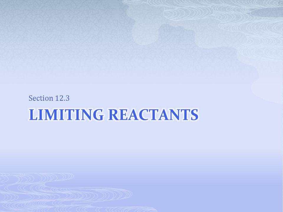 Section 12.3 Limiting reactants