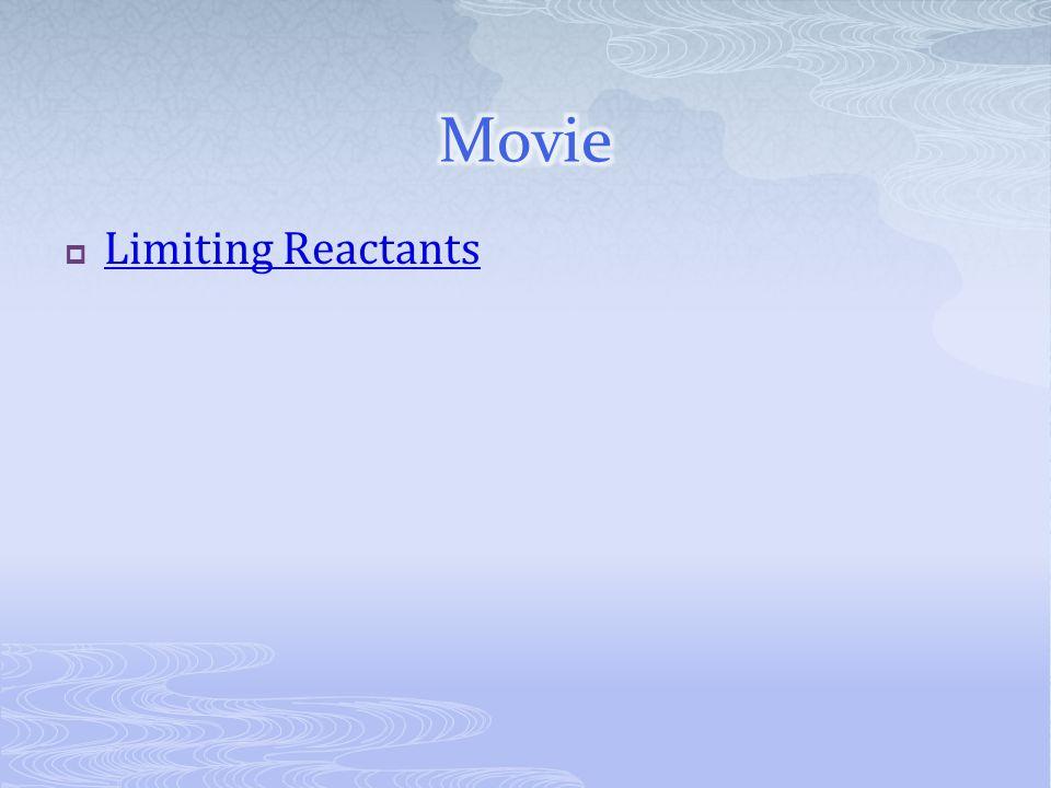 Movie Limiting Reactants