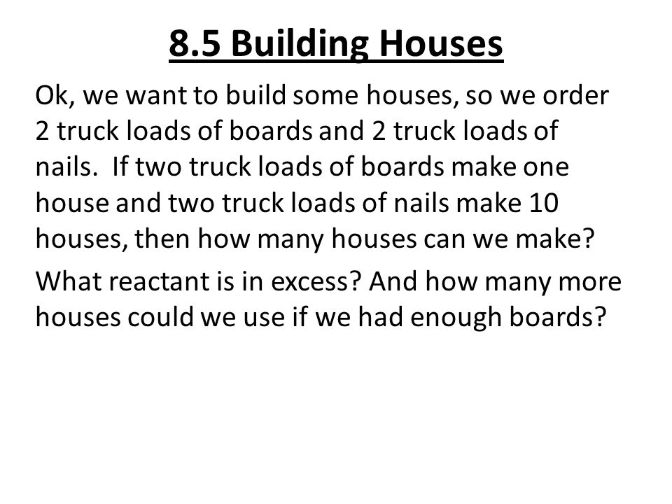 8.5 Building Houses