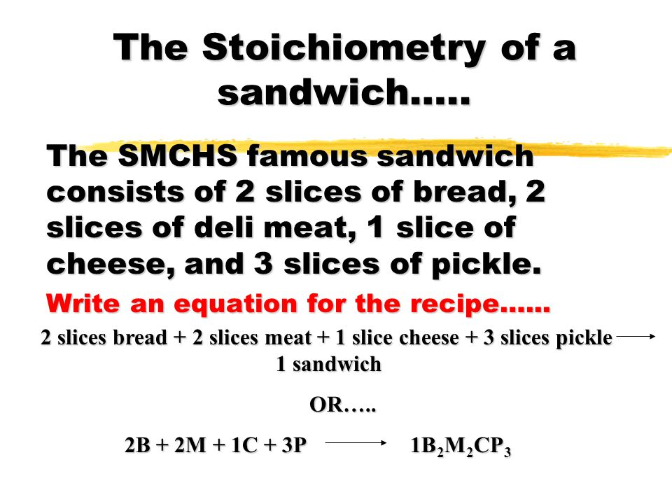 The Stoichiometry of a sandwich…..
