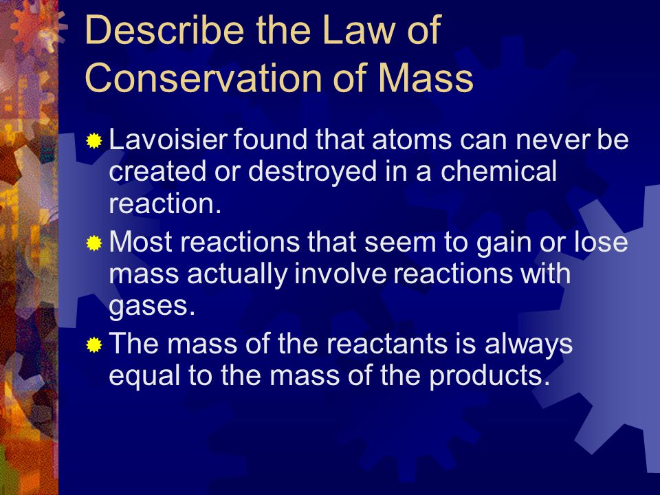 Describe the Law of Conservation of Mass