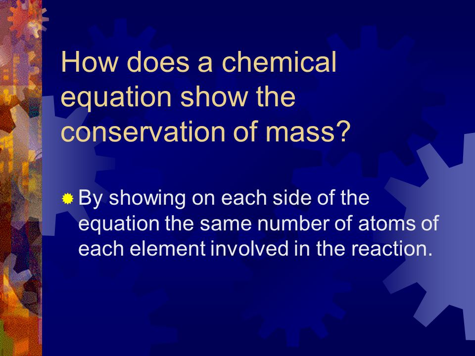How does a chemical equation show the conservation of mass