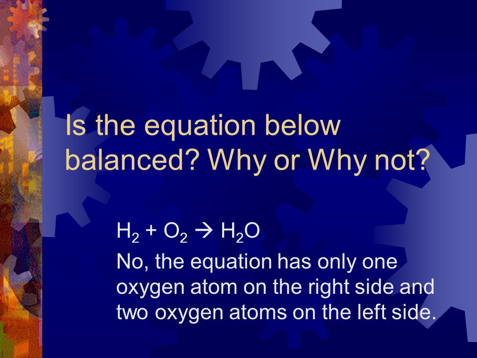 Is the equation below balanced Why or Why not