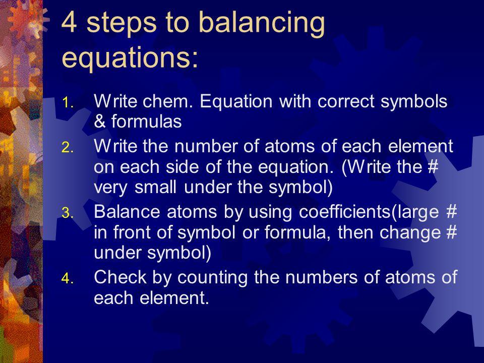 4 steps to balancing equations: