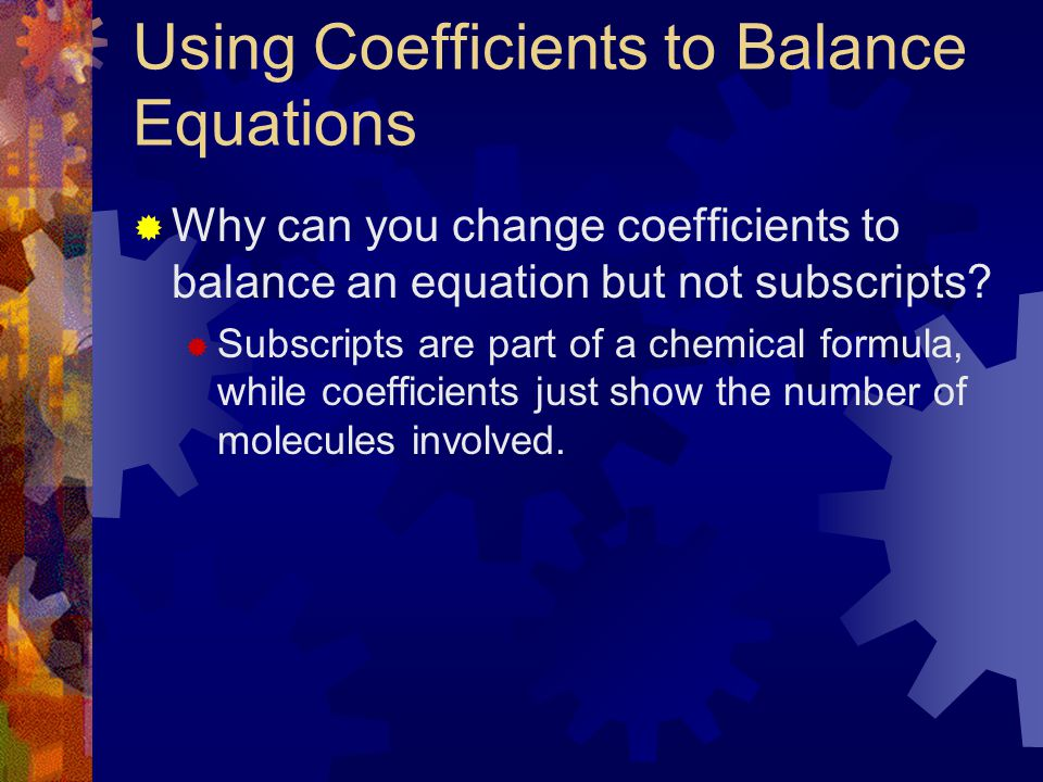 Using Coefficients to Balance Equations