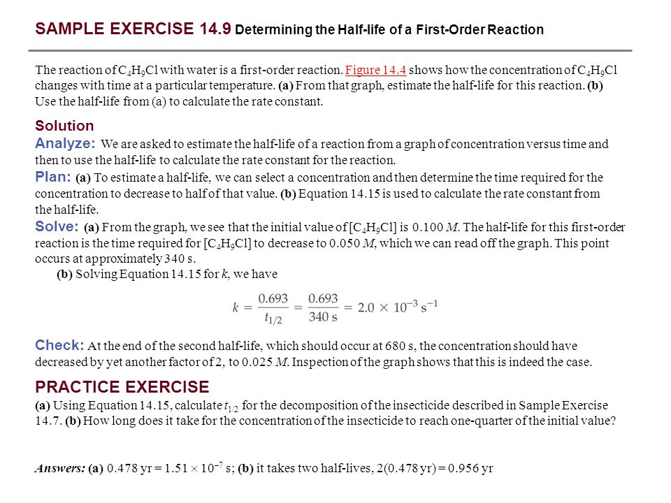 SAMPLE EXERCISE 14.9 Determining the Half-life of a First-Order Reaction