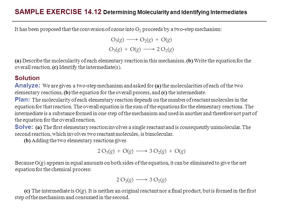 SAMPLE EXERCISE 14.12 Determining Molecularity and Identifying Intermediates