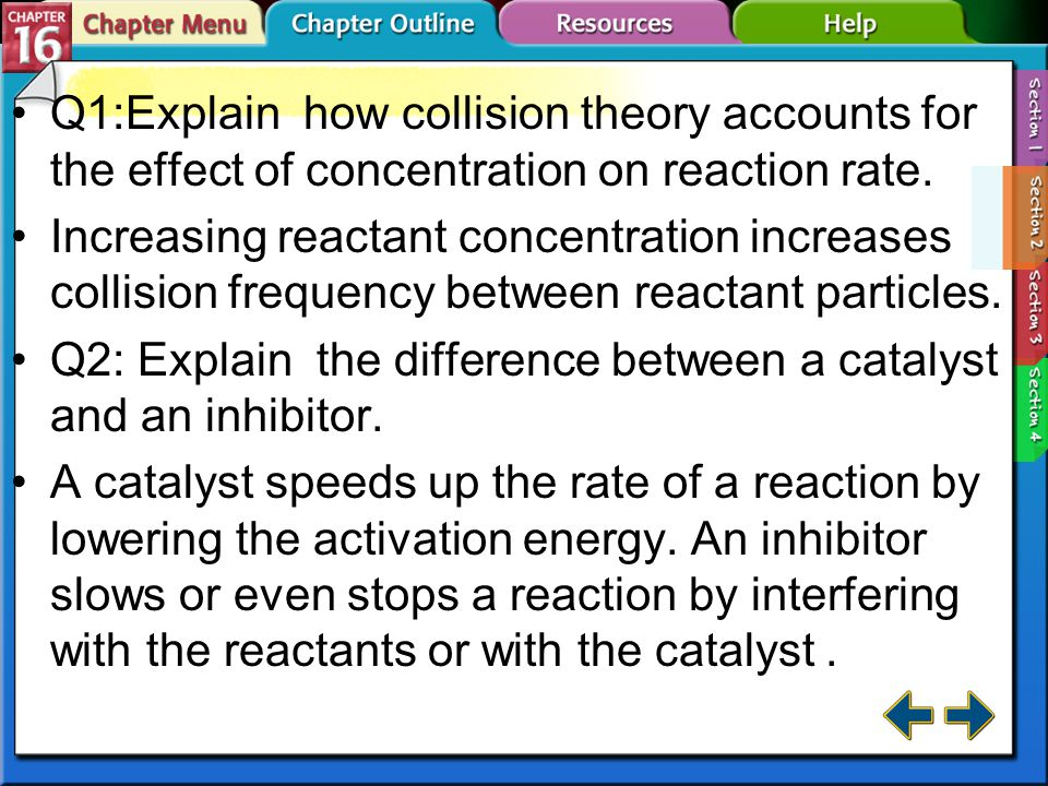 Q1:Explain how collision theory accounts for the effect of concentration on reaction rate.