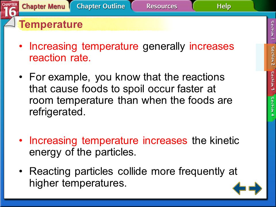 Increasing temperature generally increases reaction rate.