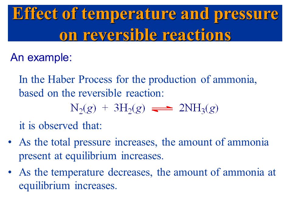 Effect of temperature and pressure on reversible reactions
